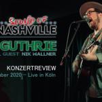 """Konzertreview: """"Noah Guthrie"""" (Support Nik Wallner) – 09.12.2019 Köln"""