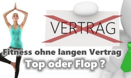 Top oder Flop? Fitness ohne lange Verträge