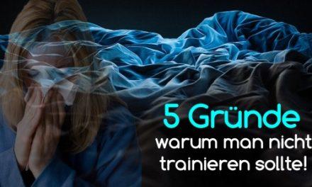 5 Gründe, warum man NICHT trainieren sollte…