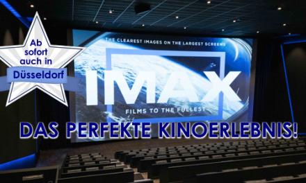 Neu! IMAX in Düsseldorf – Das perfekte Kinoerlebnis