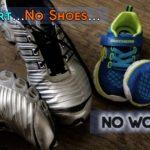No Shirt…No Shoes… No Workout?
