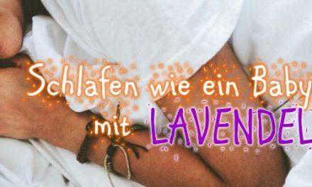 Mit Lavendel schlafen wie ein Baby…