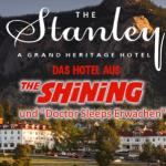 """""""The Stanley"""" – Das Hotel aus dem Film """"Shining"""""""