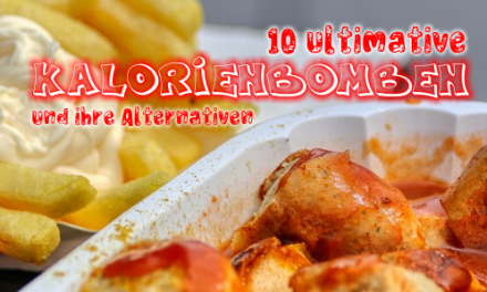 10 KalorienBOMBEN und Alternativen
