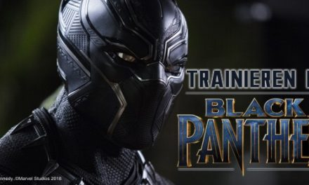 Trainieren wie <br><strong>Marvel´s Black Panther</strong>