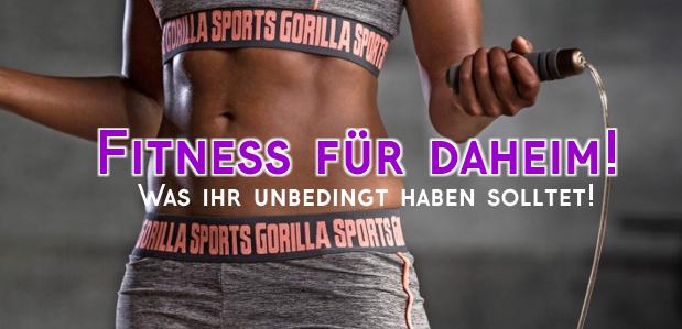 <strong> Fitness für daheim</strong> <br> Was man unbedingt haben sollte!